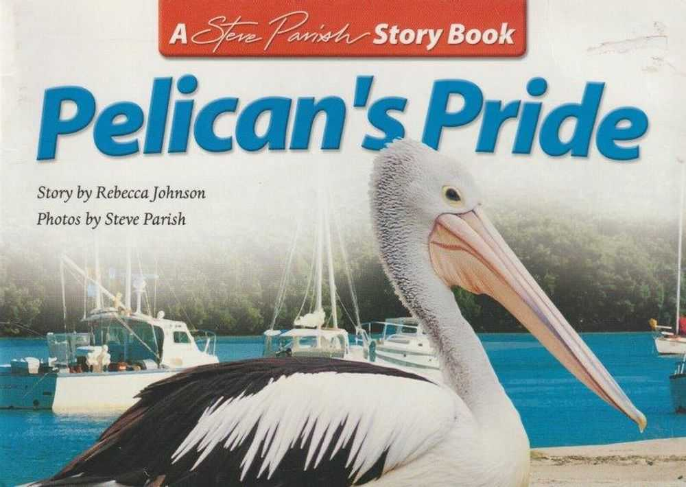 Image for Pelican's Pride [A Steve Parish Story Book]