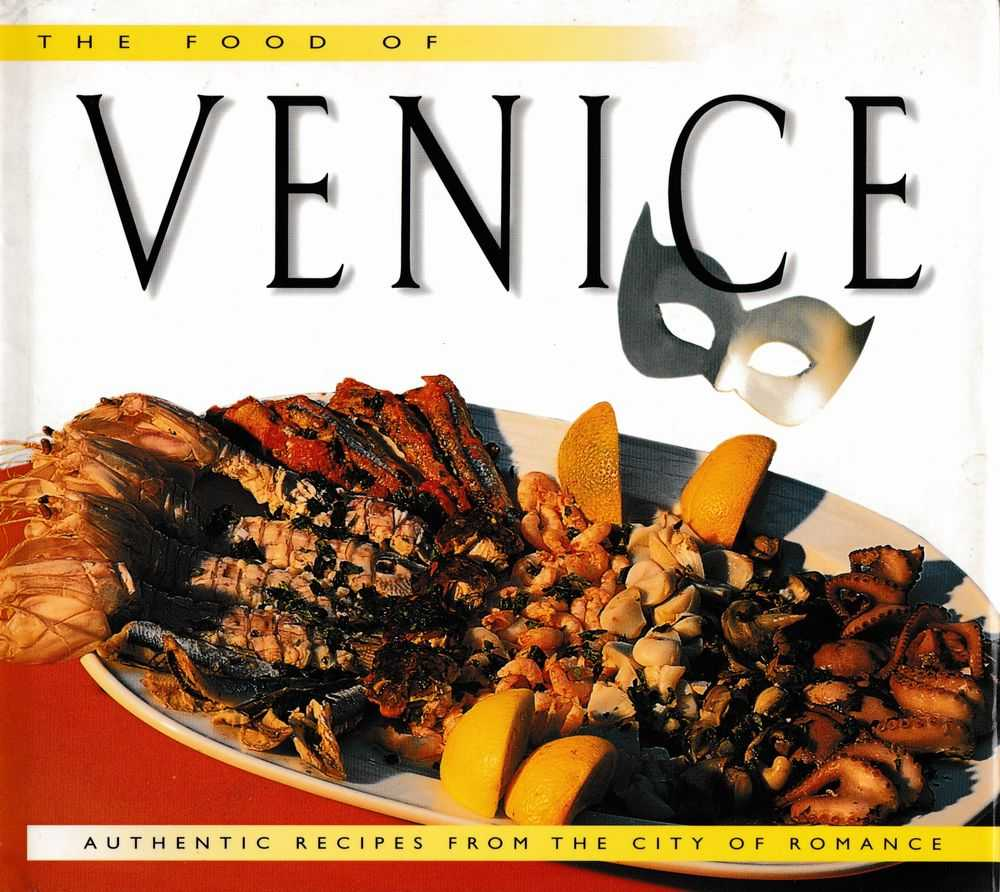 Image for The Food of Venice: Authentic Recipes from the City of Romance