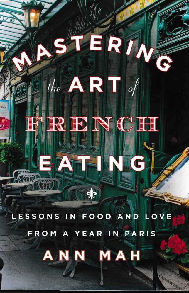 Image for Mastering the Art of French Eating: Lessons in Food and Love from a year in Paris