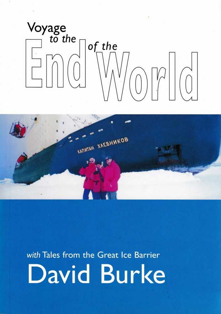 Image for Voyage To The End of the World: With Tales from the Great Ice Barrier