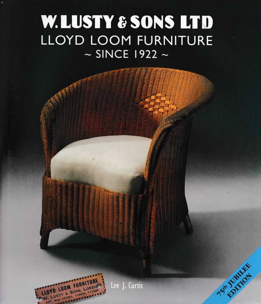Image for W. Lusty & Sons Ltd: Lloyd Loom Furniture Since 1922 [75th Jubilee Edition]