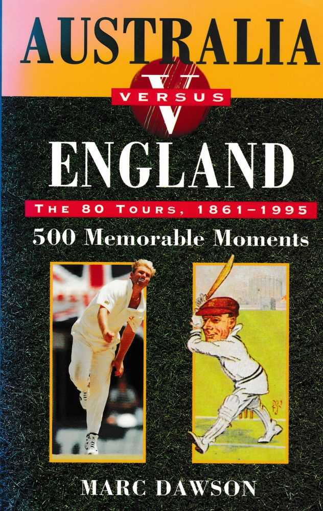 Image for Australia Versus England: The 80 Tours 1861-1995 500 Memorable Moments