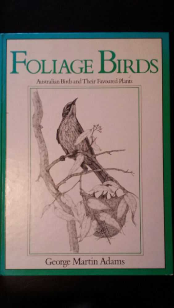 Image for Foliage Birds: Australian Birds and Their Favoured Plants