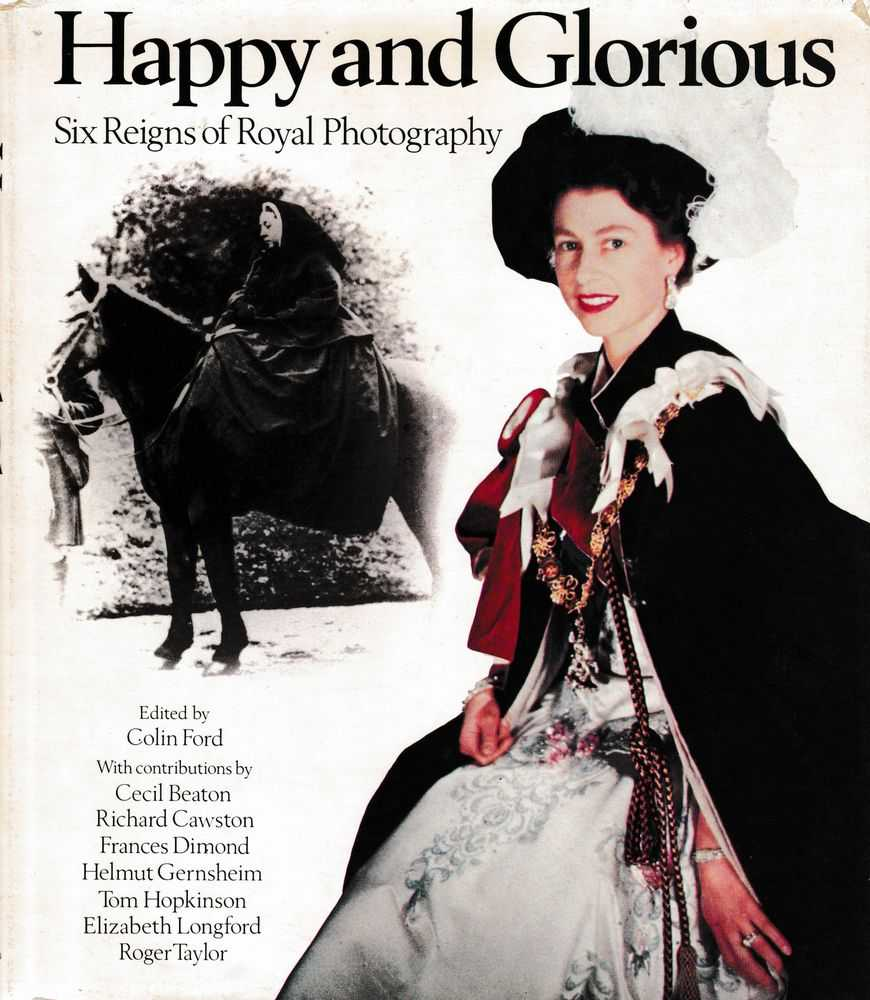 Image for Happy and Glorious: Six Reigns of Royal Photography