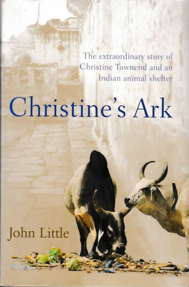 Image for Christine's Ark: The Extraordinary Story of Christine Townsend and an Indian Animal Shelter