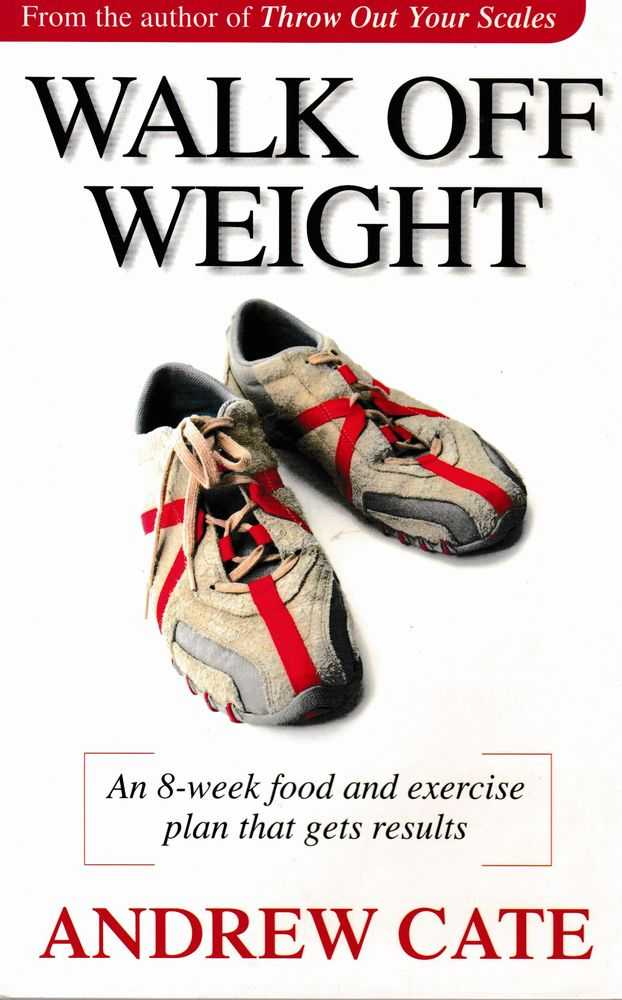 Image for Walk off Weight; An Eight Week Food and Exercise Plan That Gets Results