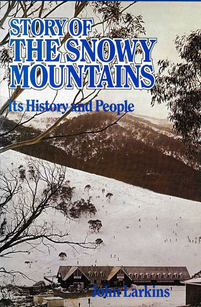 Image for The History of the Snowy Mountains: Its History and People