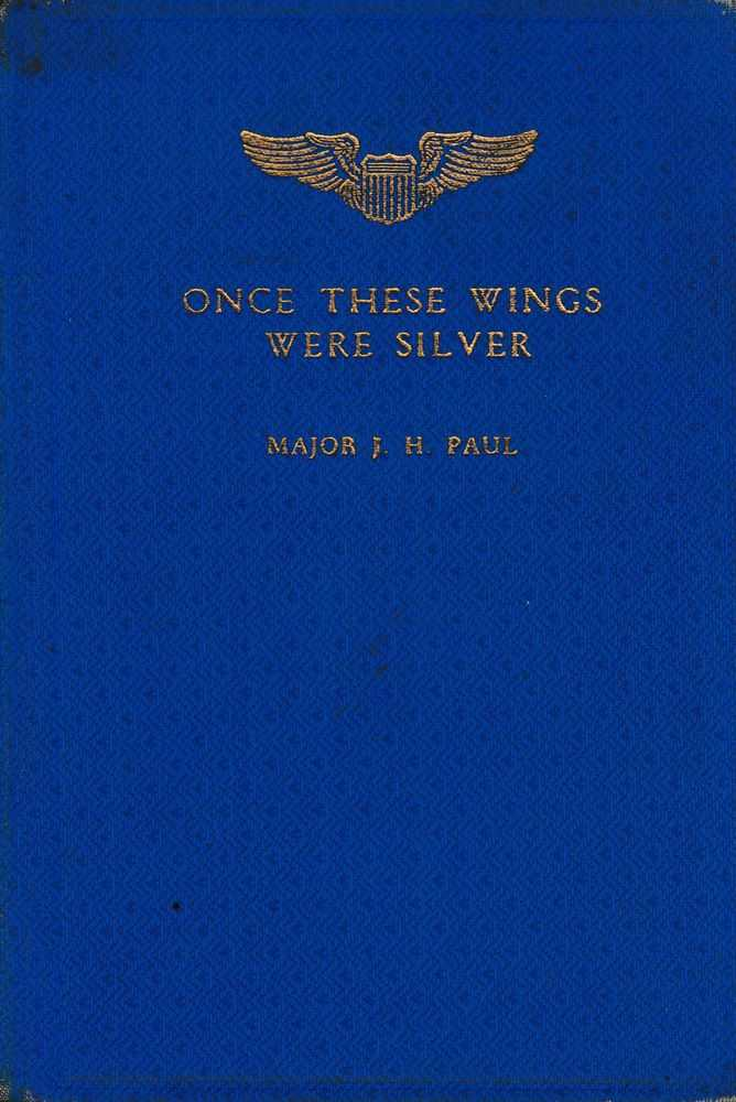 Image for Once These Wings Were Silver: Random Verses of an Army Flyer About His Friends