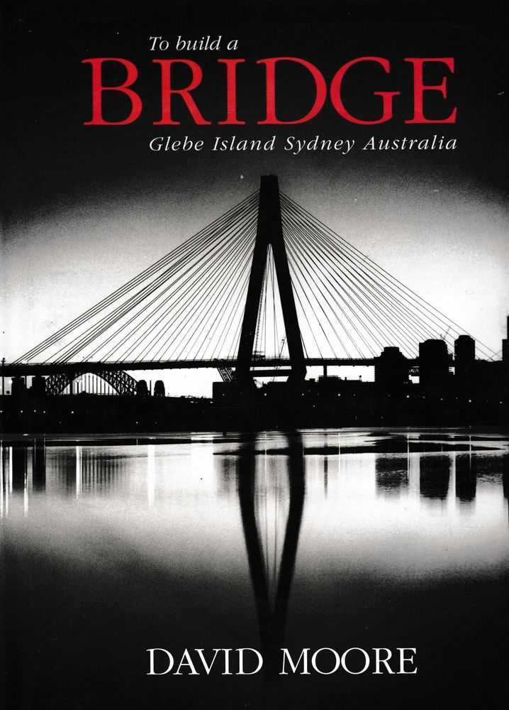 Image for To Build A Bridge: Glebe Island Sydney Australia