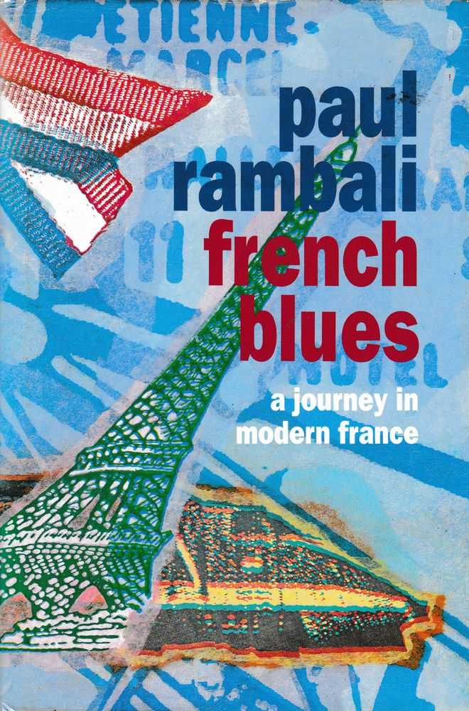 Image for French Blues: A Not-So Sentimental Journey Through Lives and memories in Modern France