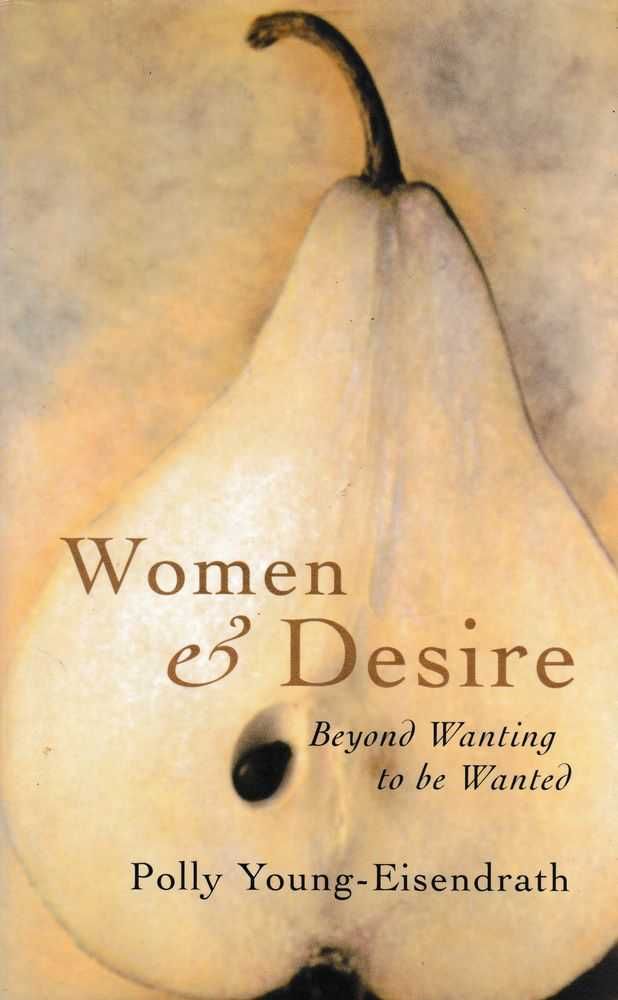 Image for Women & Desire: Beyond Writing to be Wanted