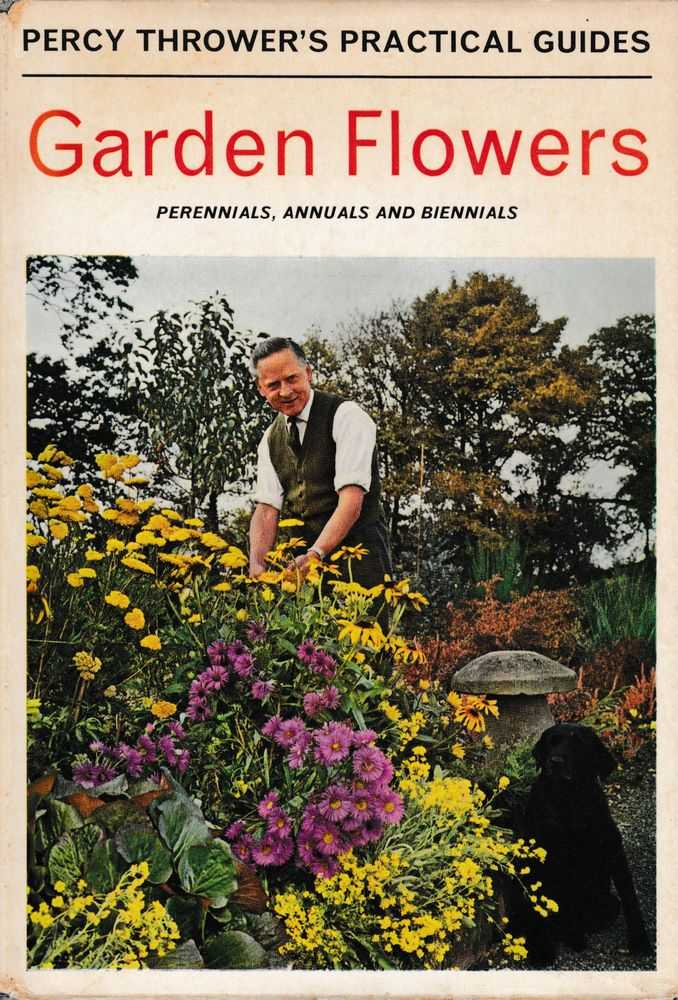 Image for Garden Flowers: Perennials, Annuals and Biennials [Percy Thrower's Practical Guides]