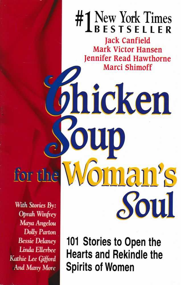 Image for Chicken Soup for the Woman's Soul: 101 Stories To Open the Hearts and Rekindle The Spirits of Women
