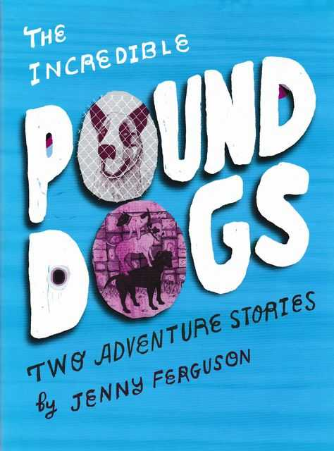 Image for The Incredible Pound Dogs
