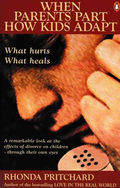 Image for When Parents Part How Kids Adapt: What Hurts, What Heals