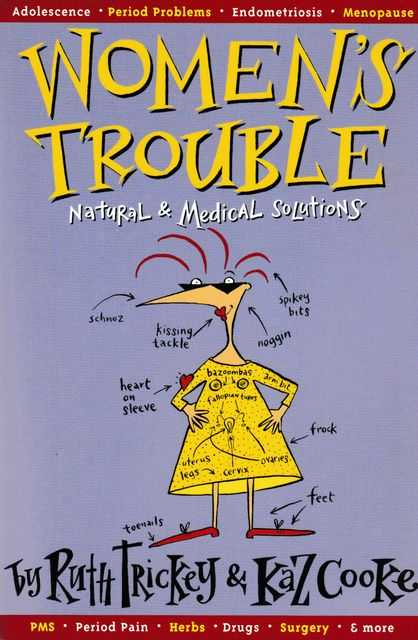 Image for Women's Trouble: Natural & Medical Solutions