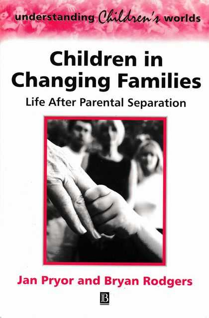 Image for Children in Changing Families: Life After Parental Separation