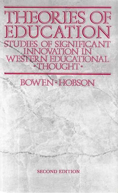 Image for Theories of Education: Studies of Significant Innovation in Western Educational Thought