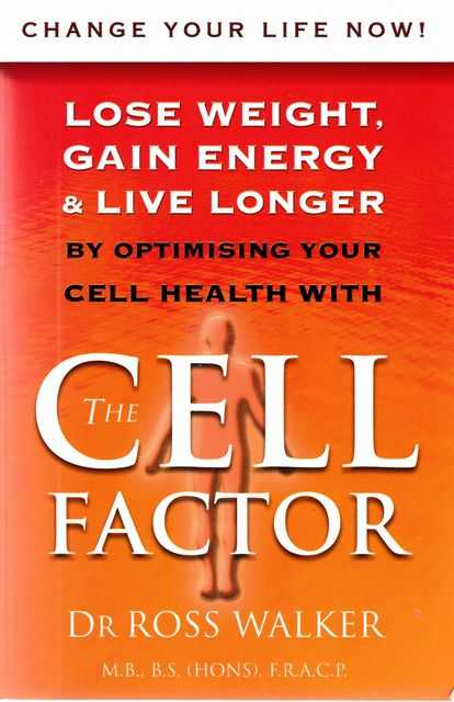 Image for The Cell Factor: Lose Weight, Gain Energy & Live Longer