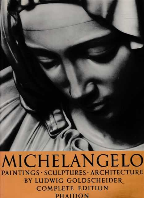 Image for Michelangelo: Paintings; Sculptures; Architecture