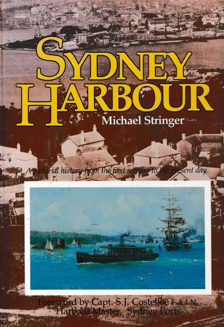Image for Sydney Harbour: A Pictorial History of the First Settlers to the Present Day
