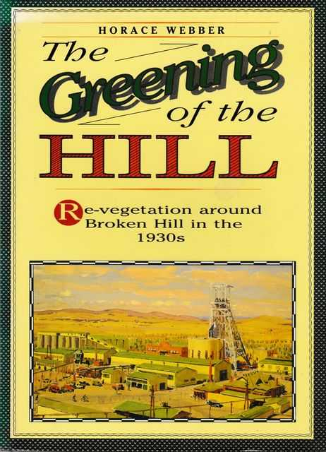 Image for The Greening of the Hill: Re-Vegetation Around Broken Hill in the 1930s