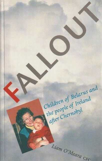 Image for Fallout - Children of Belarus and The People of Ireland after Chernobel