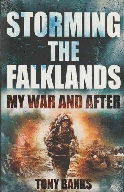 Image for Storming The Falklands - My War And After