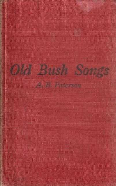Image for Old Bush Songs - Composed And Sung In The Bushranging, Digging, And Overlanding Days