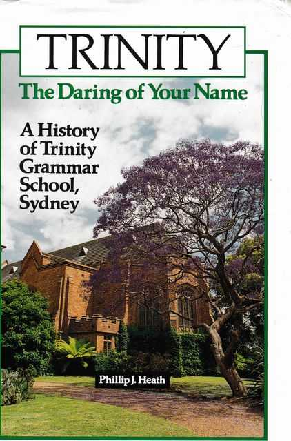 Image for Trinity: The Daring of your Name: A History of Trinity Grammar School, Sydney