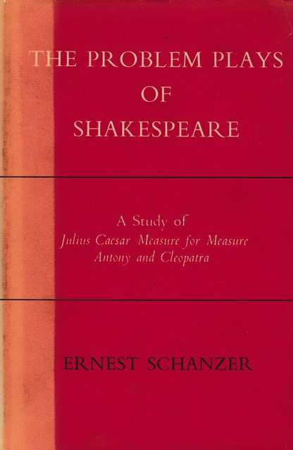 Image for The Problem Plays of Shakespeare: A Study of Julius Caesar, Measure for Measure, Antony and Cleopatra