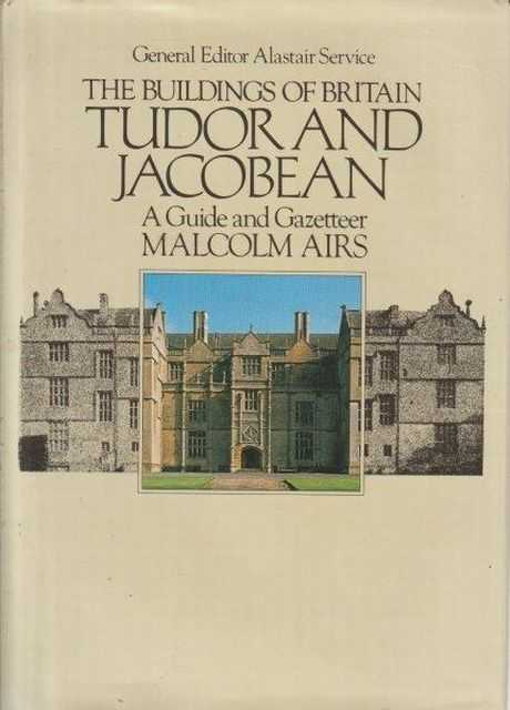 Image for The Buildings Of Britain Tudor and Jacobean - A Guide And Gazetteer