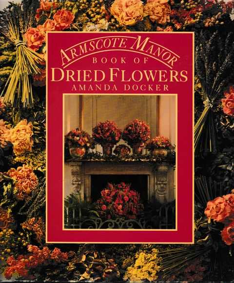 Image for Armscote Manor:Book Of Dried Flowers