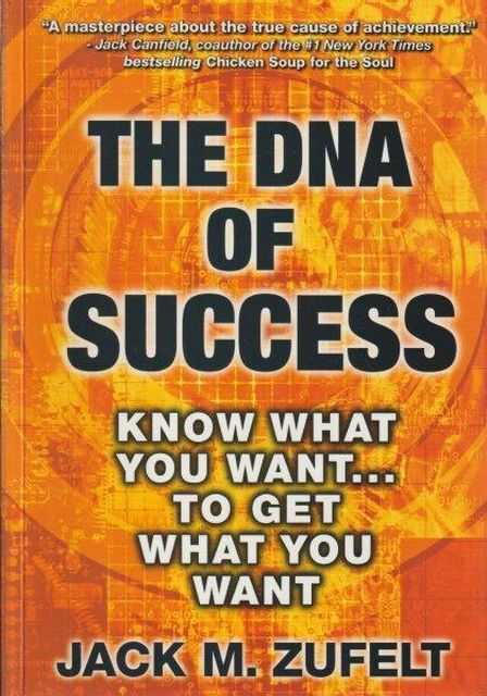 Image for The DNA Of Success - Know What You Want...To get What You Want