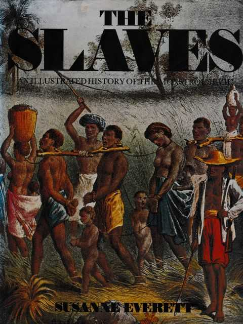 Image for The Slaves: An Illustrated History of the Monstrous Evil