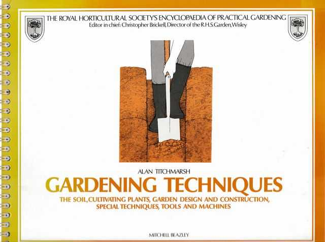 Image for Gardening Techniques: The Soil, Cultivating Plants, Garden Design and Construction , Special Techniques, Tools and Machines