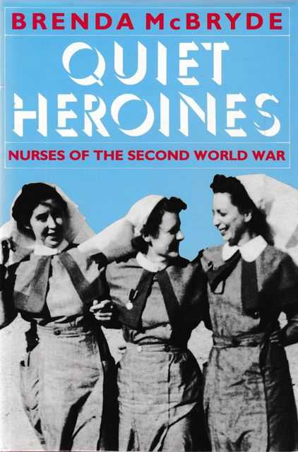 Image for Quiet Heroines: Nurses of the Second World War