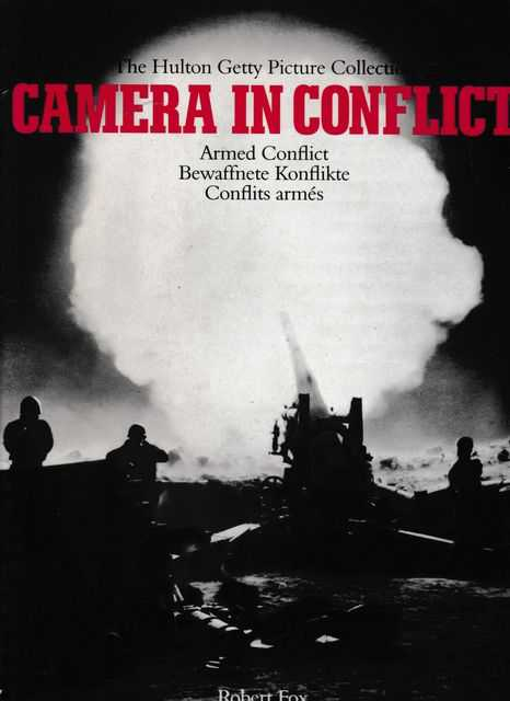 Image for Camera in Conflict: The Hulton Getty Picture Collection