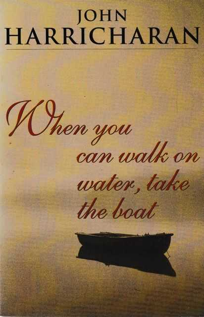 Image for When You Can Walk On Water, Take The Boat