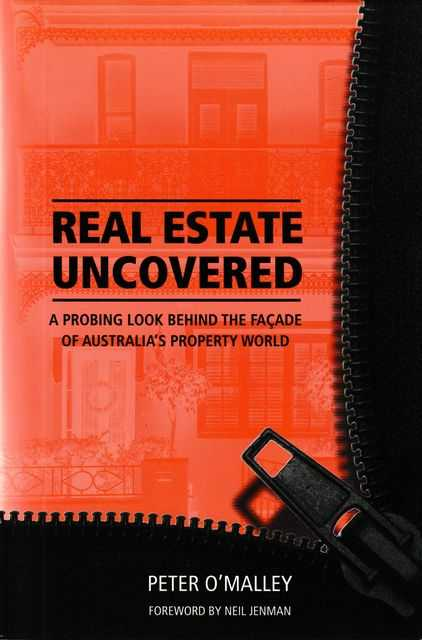 Image for Real Estate Uncovered: A Probing Look Behind the Facade of Australia's Property World