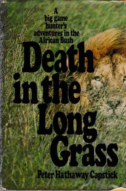 Image for Death in the Long Grass: A Big Game Hunter's Adventures in the African Bush