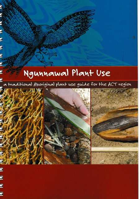 Image for Ngunnawal Plant Use: A Traditional Aboriginal Plant Use Guide for the ACT Region