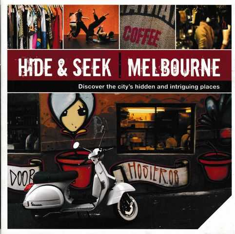 Image for Hide & Seek Melbourne: Discover the City's Hidden and Intriguing Places