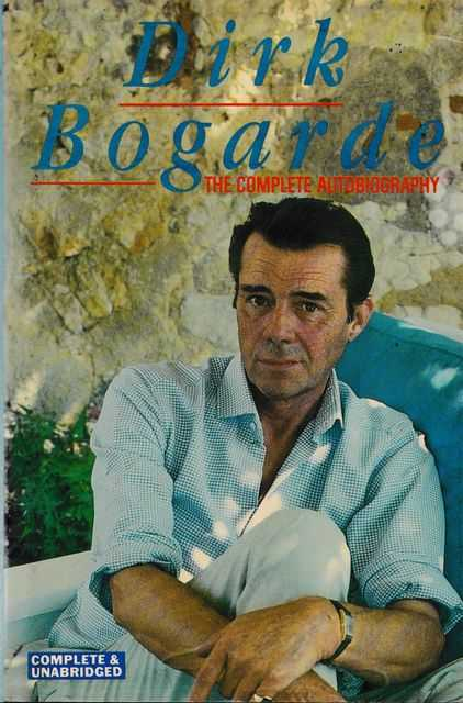 Image for Dirk Bogarde: The Complete Autobiography: A Postillion Struck by Lightning; Snakes and Ladders; An Orderly Man; Backcloth