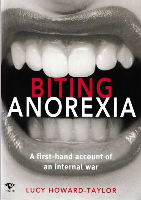 Image for Biting Anorexia: A First-Hand Account of an Internal War