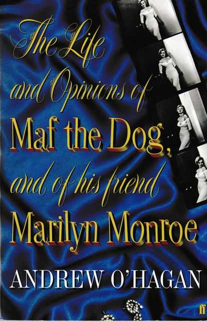 Image for The Life and Opinions of Maf the Dog and of his Friend Marilyn Monroe
