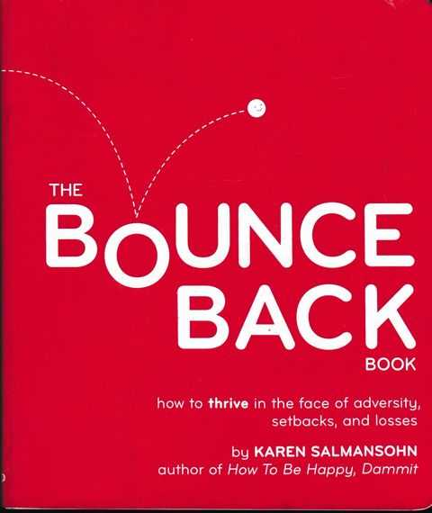 Image for Bounce Back Book: How To Thrive In The Face of Adversity, Setbacks and Losses