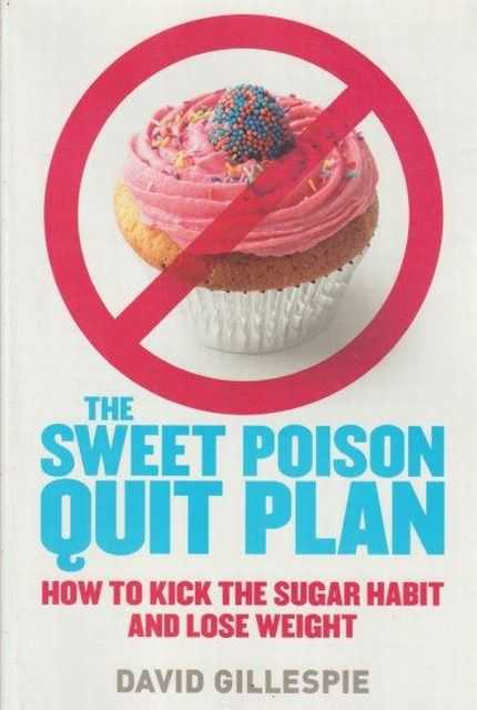 Image for The Sweet Poison Quit Plan - How To Kick The Sugar Habit And Lose Weight