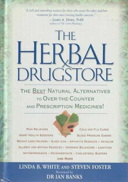 Image for The Herbal Drugstore : The Best Natural Alternatives to over-the-Counter and Prescription Medicines