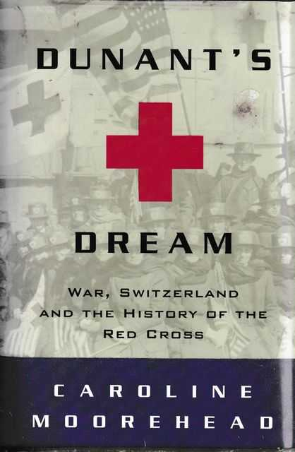 Image for Duant's Dream: War, Switzerland and The History of the Red Cross